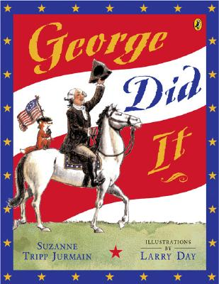 George Did It By Jurmain, Suzanne Tripp/ Day, Larry (ILT)