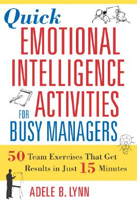 Quick Emotional Intelligence Activities for Busy Managers By Lynn, Adele B.