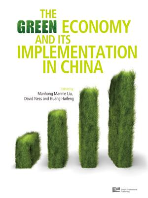The Green Economy and Its Implementation in China By Liu, Manhong Mannie (EDT)/ Ness, David/ Haifeng, Huang